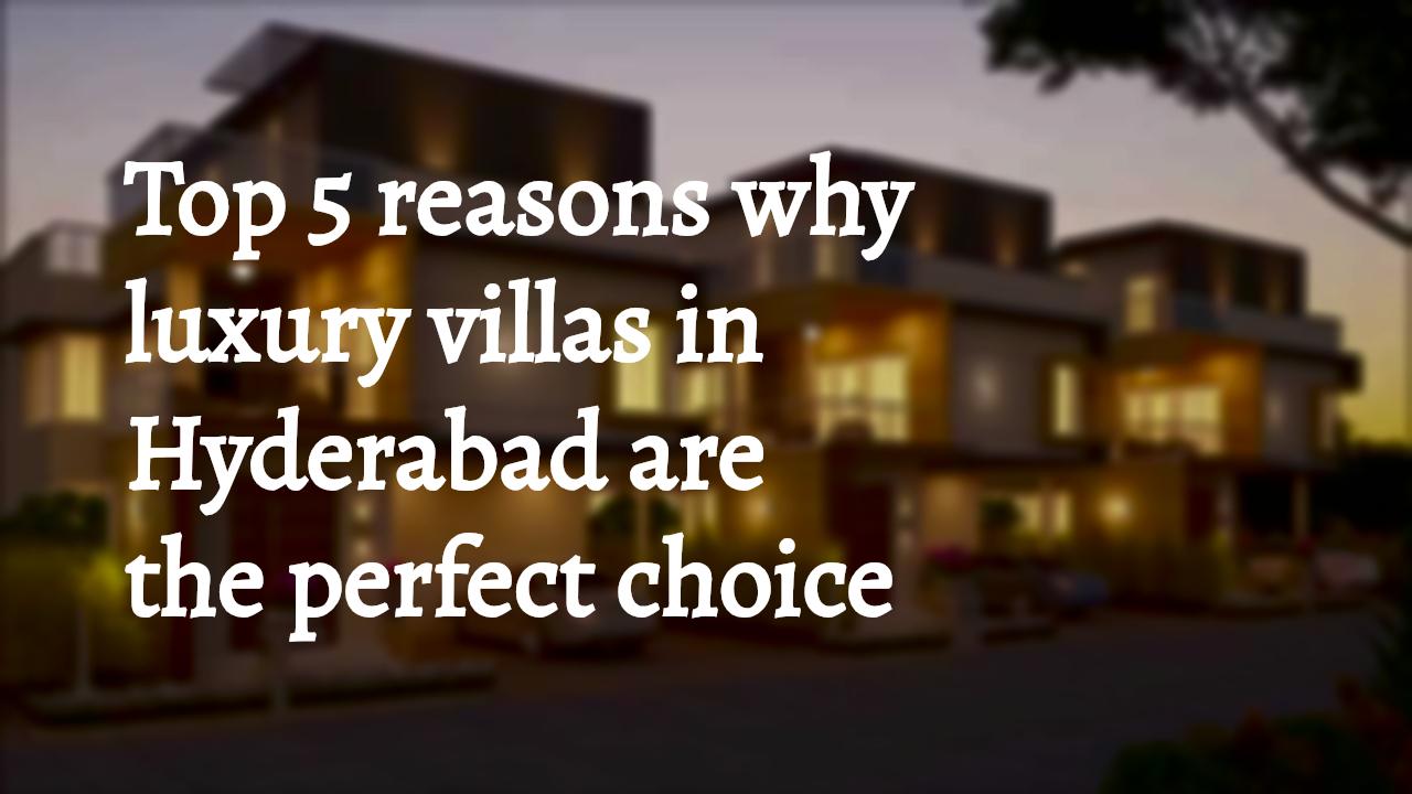 Luxury villas in Hyderabad